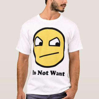 Not Awsome Do Not Want T-Shirt