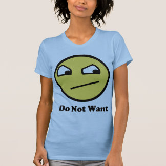 Not Awsome Do Not Want T-shirts