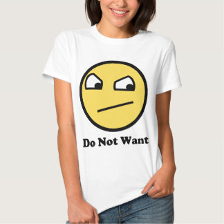 Not Awsome Do Not Want Tees