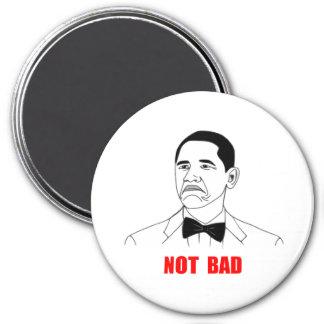 Not Bad Barack Obama Rage Face Meme 3 Inch Round Magnet