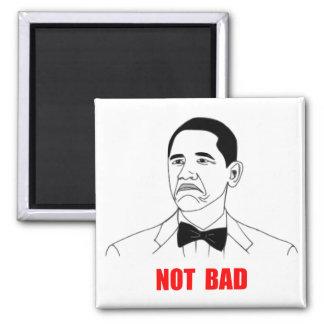 Not Bad Barack Obama Rage Face Meme Square Magnet