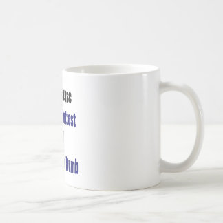 Not Because I'm The Hottest Girl Means I'm Dumb Coffee Mug