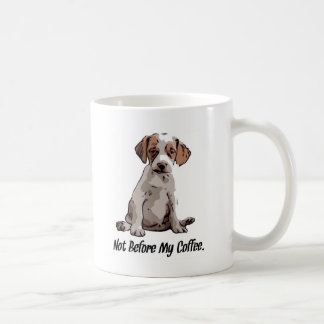 Not Before My Coffee. Coffee Mug