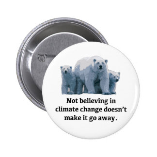 Not believing in climate change 2 inch round button