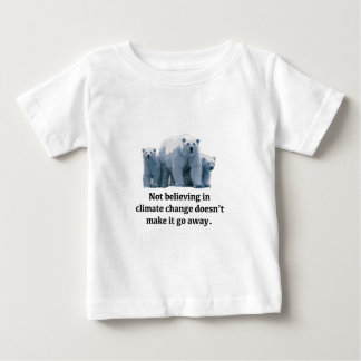 Not believing in climate change baby T-Shirt