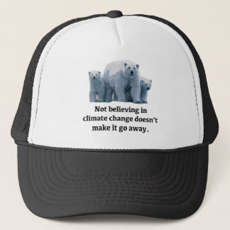 Not believing in climate change trucker hat
