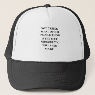 not caring what other people think is the best trucker hat