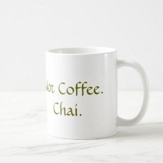 Not Coffee: Chai Coffee Mug