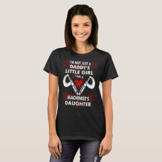 Not Daddys Little Girl Machinists Daughter Tshirt