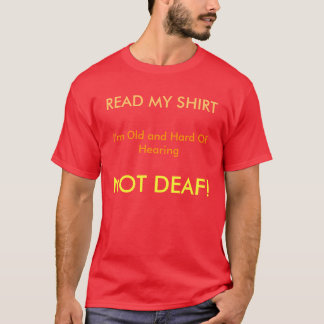 Not Deaf T Shirt