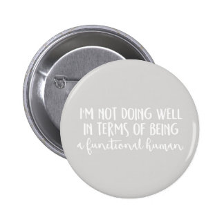 Not doing well badge 2 inch round button