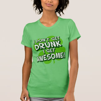 Not Drunk Just Awesome T Shirts