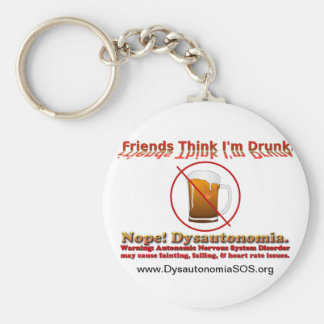 Not Drunk, Just Dysautonomia. Keychain