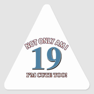 Not easy 19 years design triangle sticker