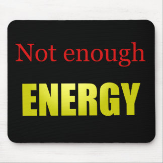 Not enough energy black mouse pad