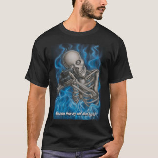 Not even from my cold dead hands! T-Shirt