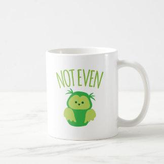 NOT EVEN owl (New Zealand kiwi saying funny!) Coffee Mug