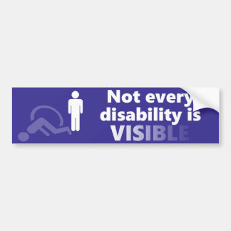 Not Every Disability is Visible Bumper Sticker