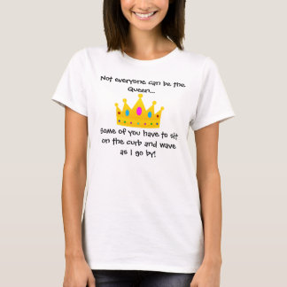 Not Everyone Can Be Queen T-Shirt