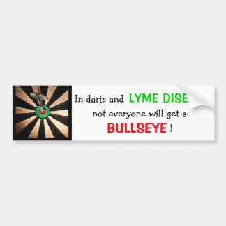 Not Everyone Gets A Bullseye! (Lyme Disease) Bumper Sticker