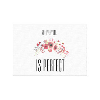 Not Everyone is Perfect [Canvas] Canvas Print
