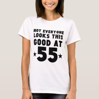Not Everyone Looks This Good At 55 T-Shirt