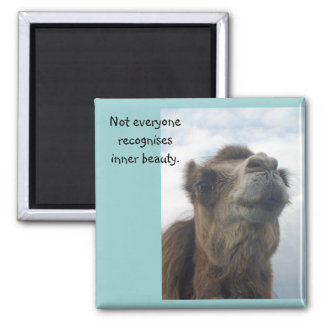 Not everyone recognises inner beauty. square magnet