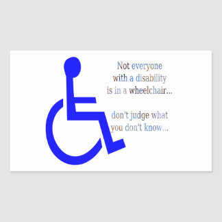 Not Everyone with a Disability is in a Wheelchair Sticker