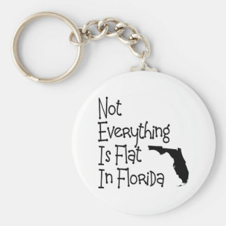 Not Everything In Florida Is Flat Basic Round Button Keychain
