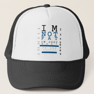 Not Fat Just Easy To See Trucker Hat