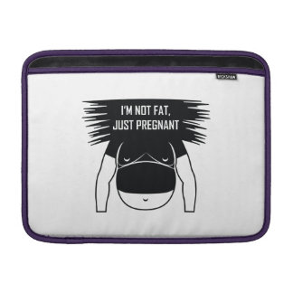 Not fat, just pregnant MacBook air sleeve