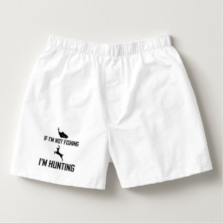 Not Fishing Then Hunting Boxers