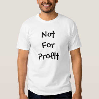Not For Profit T-Shirt