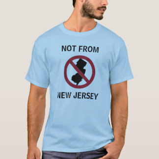 NOT From New Jersey T-Shirt