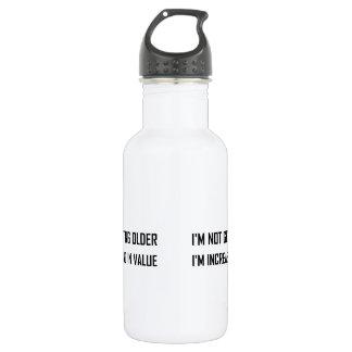 Not Getting Older Increasing In Value 532 Ml Water Bottle