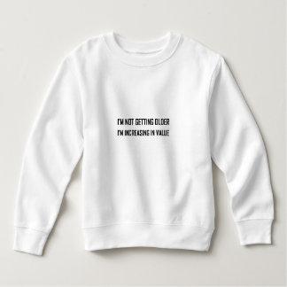 Not Getting Older Increasing In Value Sweatshirt