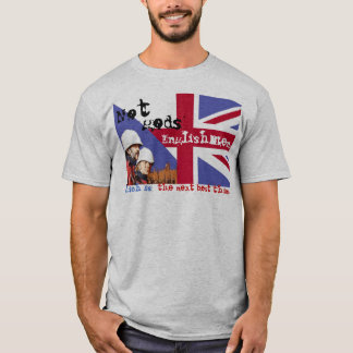 NOT GODS ENGLISHMEN... T-Shirt
