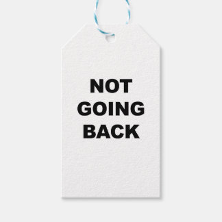 NOT GOING BACK GIFT TAGS