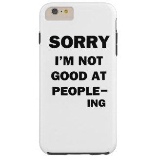 Not Good at People - Ing Tough iPhone 6 Plus Case