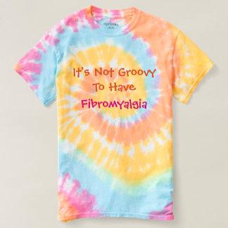 Not Groovy Fibromyalgia Tie Dye T-Shirt