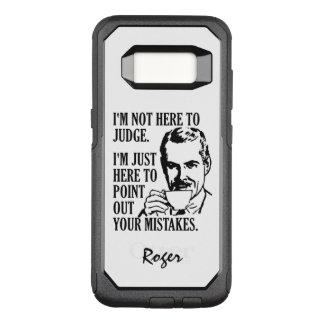 """""""Not Here To Judge"""" custom name phone cases"""