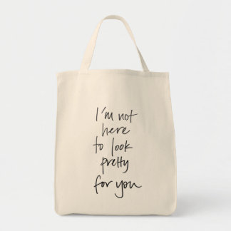 Not Here to Look Pretty Grocery Tote
