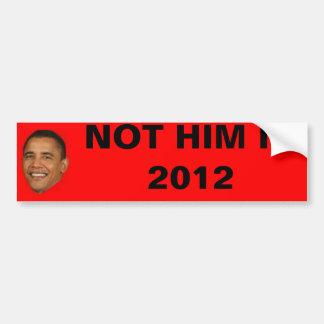 NOT HIM in 2012 Bumper Sticker