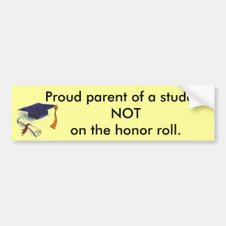 NOT honor roll Bumper Sticker