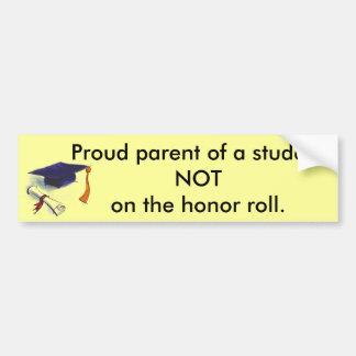 NOT honor roll Bumper Sticker