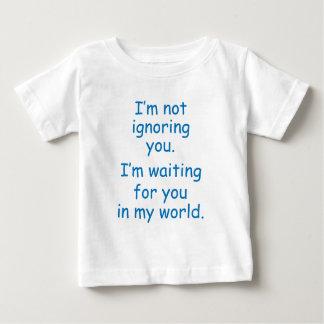 Not ignoring you... baby T-Shirt
