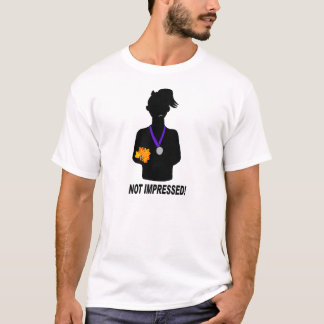 Not Impressed! T-Shirt