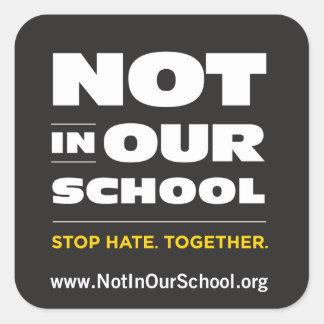 Not In Our School Sticker