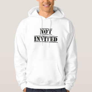 Not Invited Sweat Hoodie