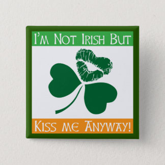 Not Irish - Kiss Me Anyway 2 Inch Square Button